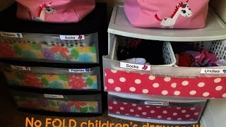 no FOLD Children's Drawers! Toddler Approved! Never fold clothes again!