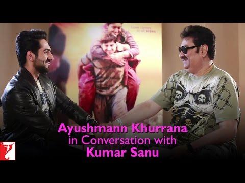 Ayushmann Khurrana in Conversation with Kumar Sanu | Dum Laga Ke Haisha