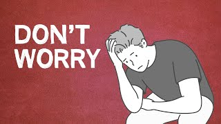 Reasons To Stop Worrying (Break The Habit of Excessive Thinking)