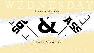 Wednesday Information Video: Learn about Lewis Masonic with W. Bro. Martin Faulk