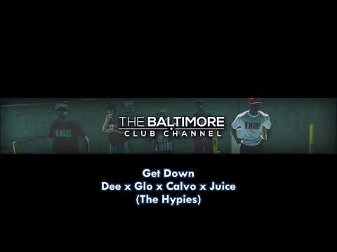 Get Down (The Hypies) Baltimore Club Music