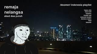 doomer indonesia mix - remaja nelangsa abad dua puluh