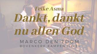 Kampen, Bovenkerk | F. Asma - Dankt, dankt nu allen God - MARCO DEN TOOM