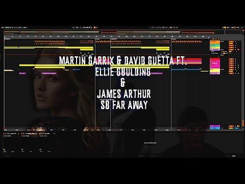 Martin Garrix & David Guetta Ft. Ellie Goulding & James Arthur - So Far Away [Free Ableton Remake]
