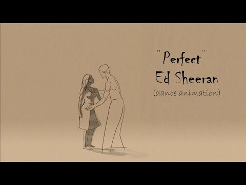 Ed Sheeran - Perfect Animation