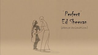 Ed Sheeran - Perfect (Animation)