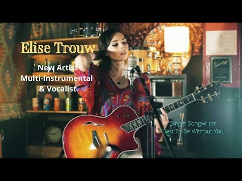 Elise Trouw - New Artist - Multi Instrumentalist - Very Talented