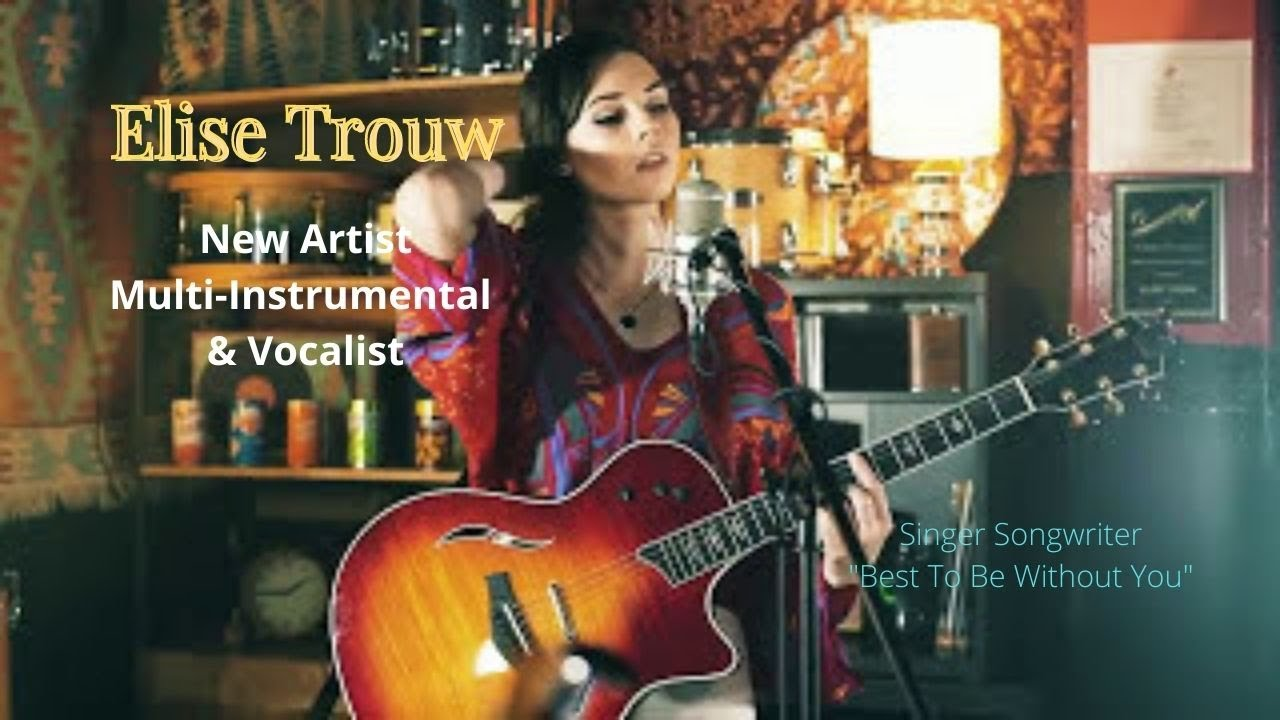 Elise Trouw - New Artist - Multi Instrumentalist - Very ...