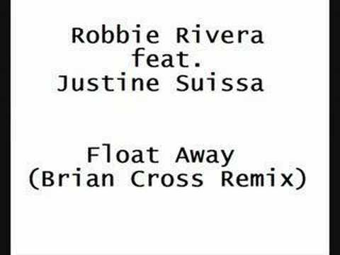 Robbie Rivera ft. J.Suissa - Float Away (Brian Cross Remix)