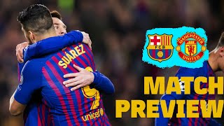 BARÇA 3-0 MANCHESTER UNITED | Match preview