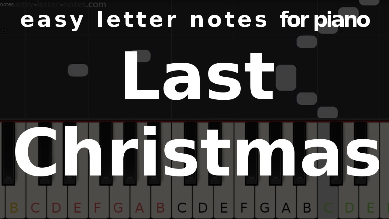 last christmas easy letter notes for piano keyboard christmas song