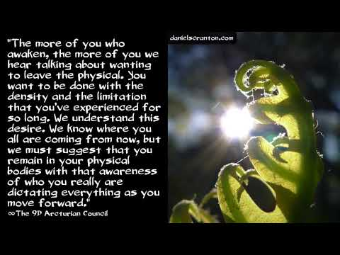Grounding More into the Physical ∞The 9D Arcturian Council, Channeled by Daniel Scranton