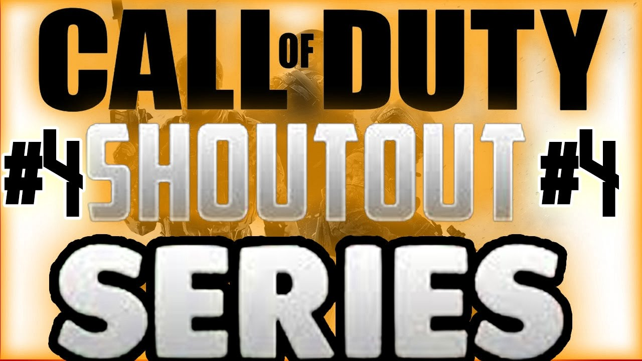 CALL Of DUTY SHOUT OUT SERIES #4 (UNDERRATED YOUTUBERS OF THE WEEK) - To win a shout out you must follow these rules: