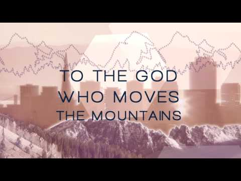 God Who Moves The Mountains (Lyric Video)