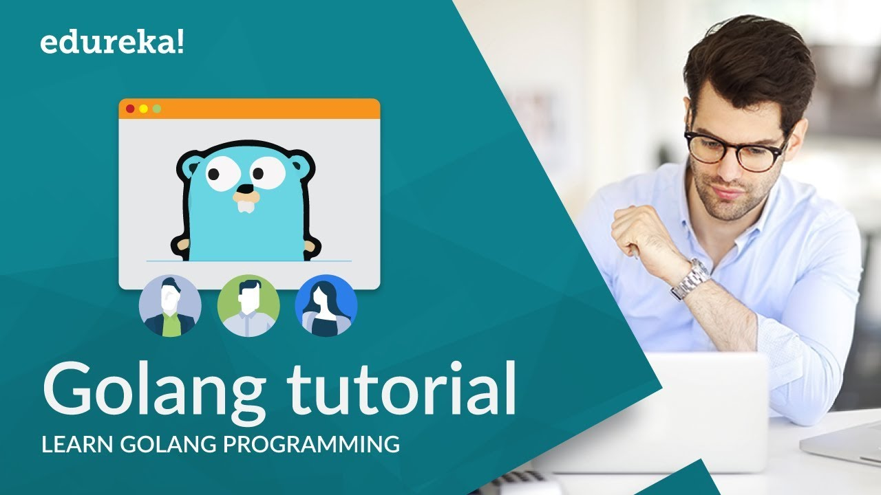 Go Programming Language Tutorial | Golang Tutorial For Beginners | Go Language Training | Edureka