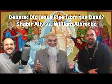 Did Jesus Rise from the Dead? With Shabir Ally and William Albrecht (Moderator: Michael Lofton)
