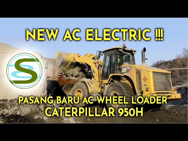 NEW !!! Pasang Baru AC Electric untuk Wheel Loader Caterpillar CAT950H