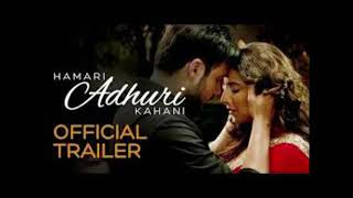 Hamari Adhuri Kahani Title Song Full Audio song