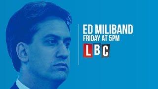 Ed Miliband: Live On LBC