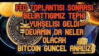 FED TOPLANTISI SONRASI BEKLEDIGIMIZ TEPKI YUKSELISI GELDI !! SIMDI NE OLACAK / BITCOIN GUNCEL ANALIZ
