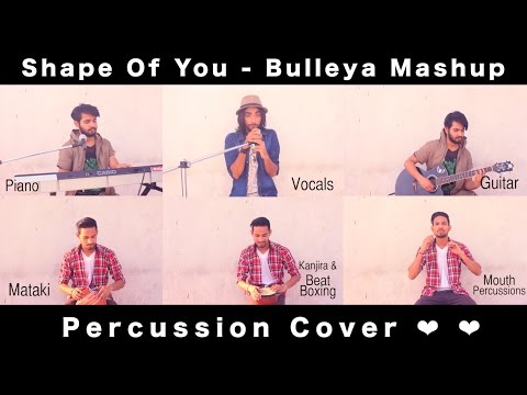 Shape Of You - Bulleya Mashup | Percussion Cover ( Muzikophilers Rendition )
