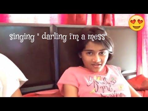 "SINGING ""DARLING I'M A MESS"""