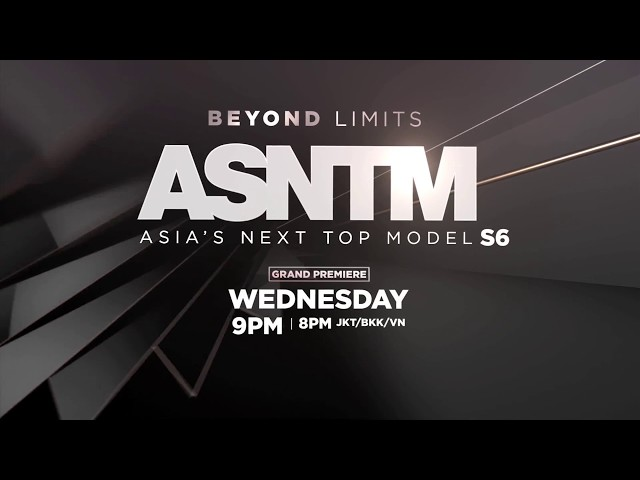 Asia's Next Top Model S6 - Who can push beyond her limits? Grand Premiere on 22 August