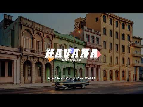 [Vietsub] Havana - RaJor ft Tây Qua Kune