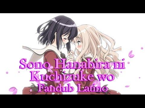 Sono Hanabira Ni Kuchizuke Wo FULL HD FANDUB LATINO (VERSIÓN CON CENSURA)