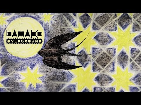 Bamako Overground: The Swallow's Tale [Music Video]