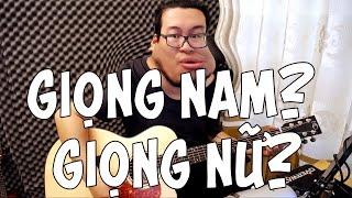 [Guitar] Giọng nữ đánh thế nào? Giọng nam đánh thế nào?