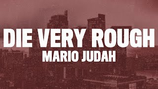 """Download Mario Judah - Die Very Rough (Lyrics) """"my oh my I have found you, don't you run from me lil"""""""