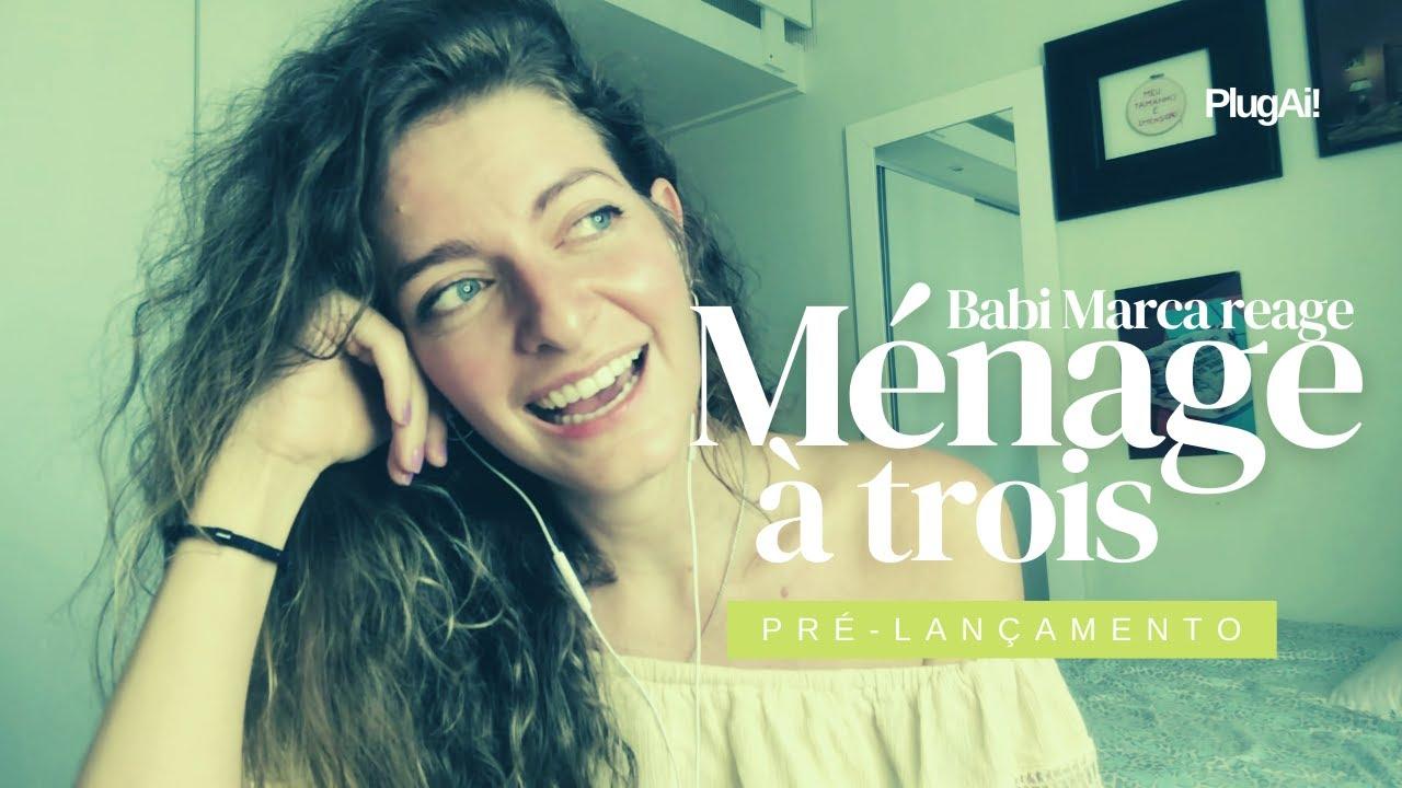 Babi Marca reage Ménage (à trois) de Bárbara e Um Cara