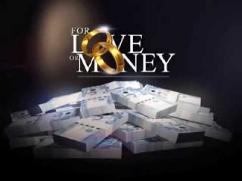 For Love or Money: