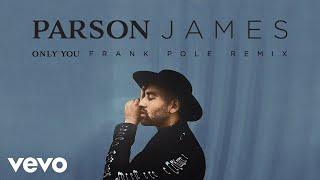 Parson James Only You Frank Pole Remix Audio.mp3