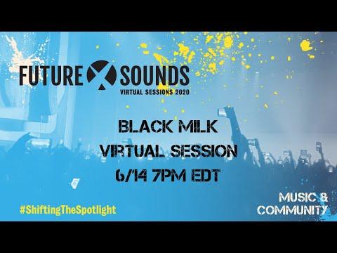 Future x Sounds 2020 Virtual Sessions - Black Milk