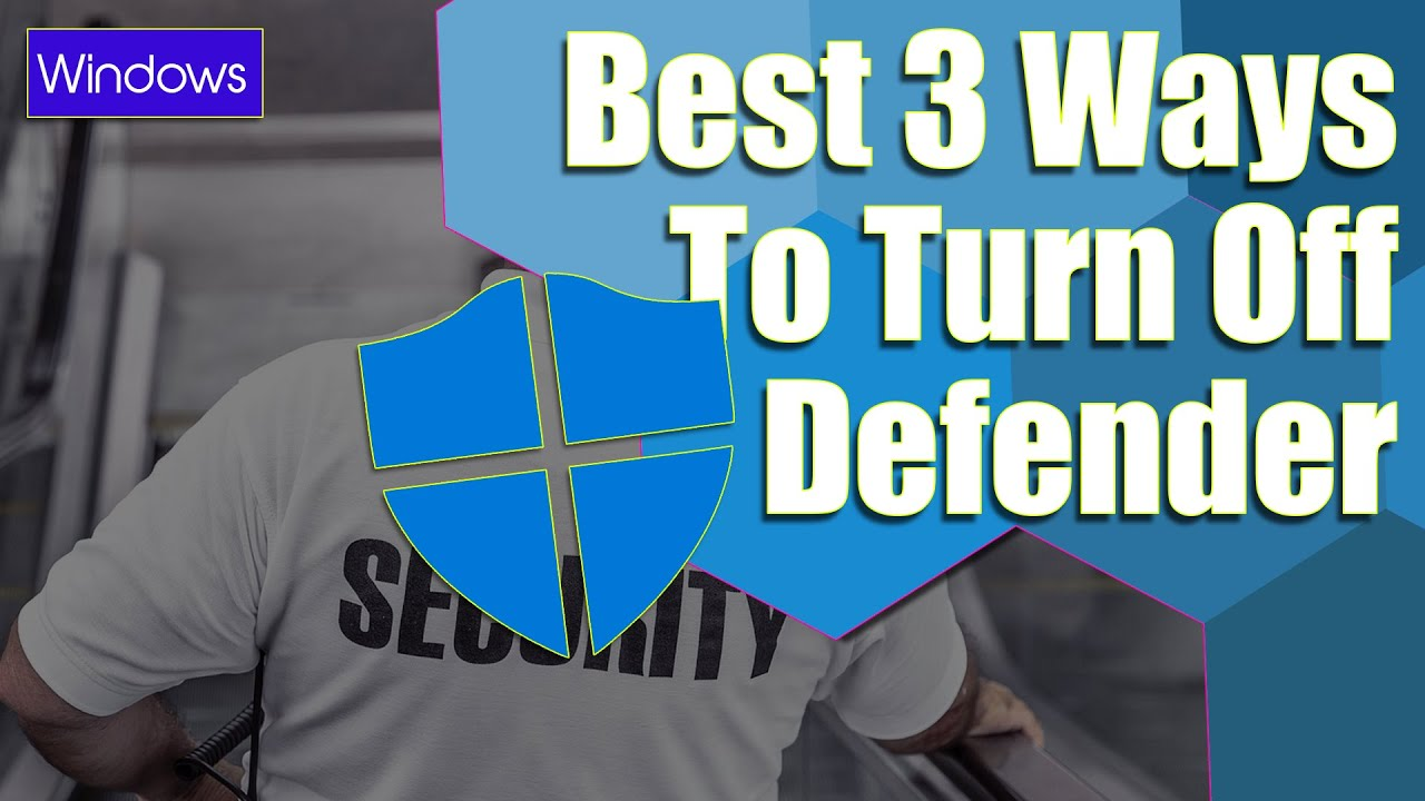 3 Ways To Turn Off Windows Defender | English Tutorial