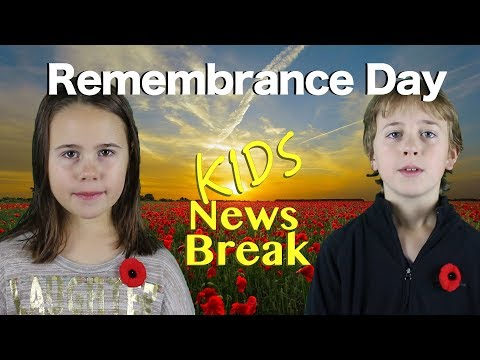 Kids News Break - Remembrance Day