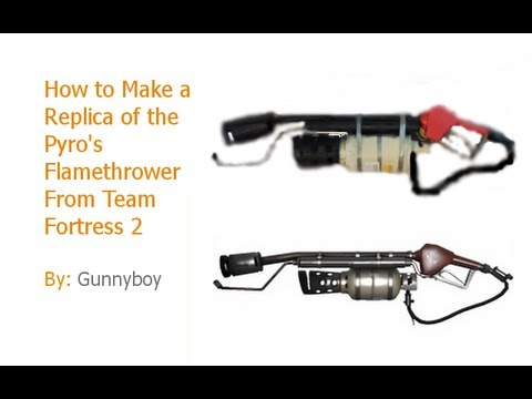 How to Make a Replica of the Pyro's Flamethrower From Tf2