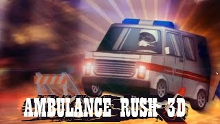AMBULANCE RUSH 3D Game Walkthrough