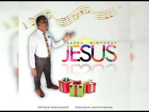 Happy Birthday Jesus By Kevan Glasgow