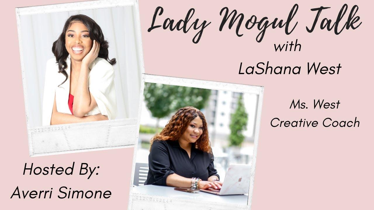 Lady Mogul Talk with LaShana West