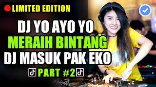 Download lagu DJ YO AYO MERAIH BINTANG VS MASUK PAK EKO 2019 LAGU TIK TOK REMIX DJ PALING ENAK 2K19 MP3
