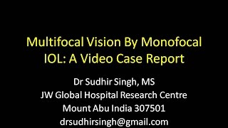 Multifocal Vision 6/6 N/6  By Monofocal IOL : A Video Case Report