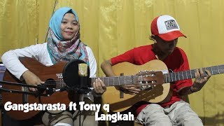 Video Gangstarasta ft Tony q - Langkah Cover by Fera Chocolatos ft. Gilang download MP3, 3GP, MP4, WEBM, AVI, FLV Maret 2018