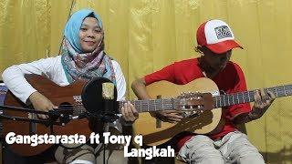 Download Mp3 Gangstarasta Ft Tony Q - Langkah Cover By Fera Chocolatos Ft. Gilang