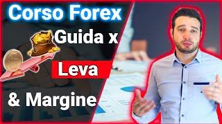 Leva e Margine Guida Pratica |-| Corso di Trading sul Forex  - Ep.12/15