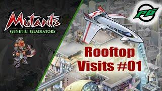 Rooftop Visits E001 | Mutants: Genetic Gladiators