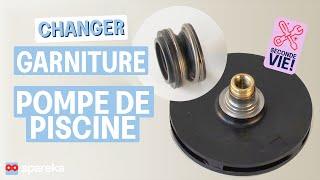 Comment changer la garniture mécanique de votre pompe de piscine ?