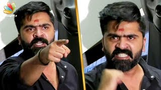 Simbu Angry Fight With Press Reporter   Cauvery Management Board and Sterlite